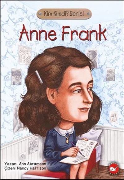 Anne Frank Kimdi?
