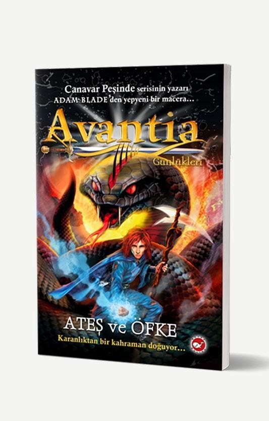 Avantia Günlükleri 4 - Ateş ve Öfke