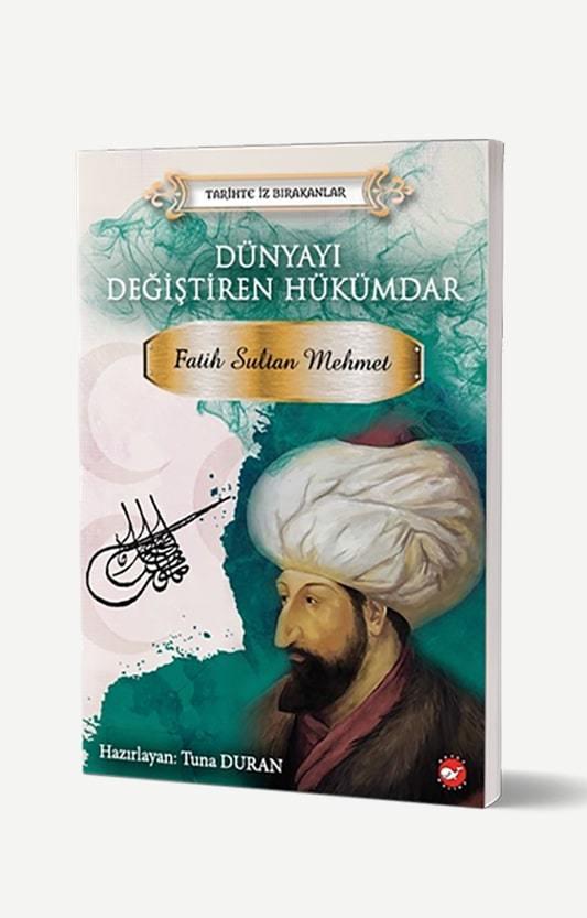 Dünyayı Değiştiren Hükümdar Fatih Sultan Mehmet