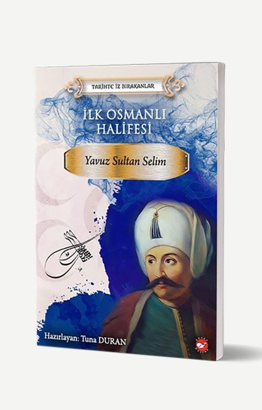 İlk Osmanlı Halifesi Yavuz Sultan Selim