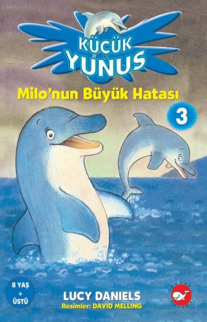 Küçük Yunus 3 - Milo'nun Büyük Hatası