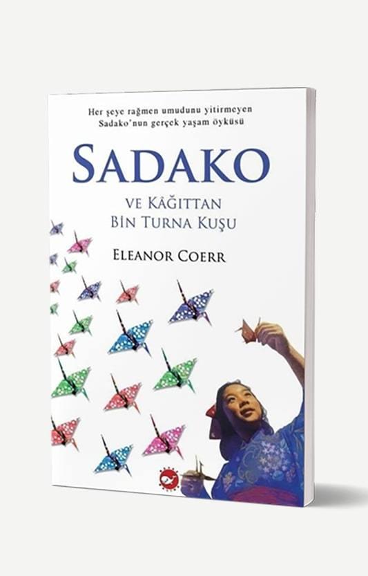 Sadako ve Kağıttan Bin Turna Kuşu (Yenilenmiş Baskı)